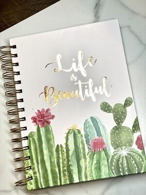 Life Is Beautiful Cactus Notebook