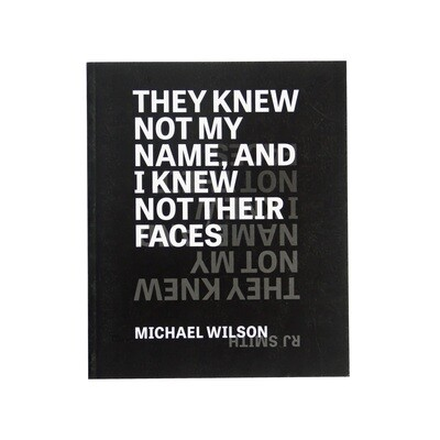 They Knew Not My Name, and I Knew Not Their Faces
