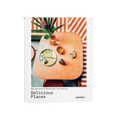 Delicious Places: New Food Culture, Restaurants & Interiors