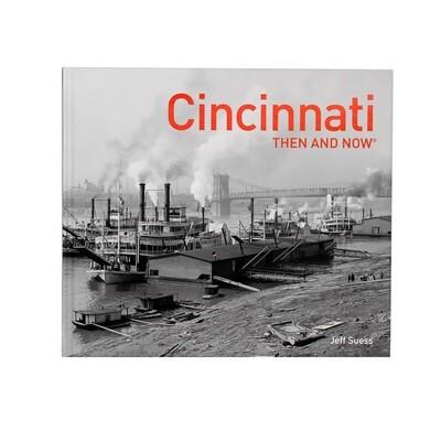 Cincinnati Then & Now