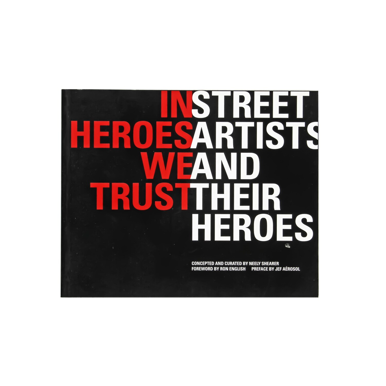 In Heroes We Trust: Street Artist and Their Heroes