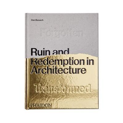 Ruin & Redemption in Architecture