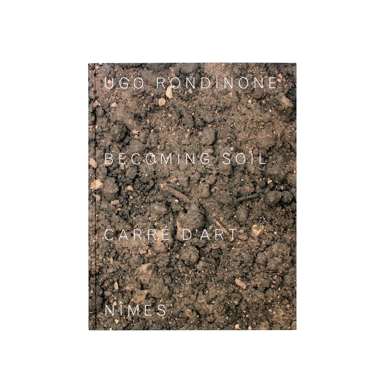 Ugo Rondinone: Becoming Soil