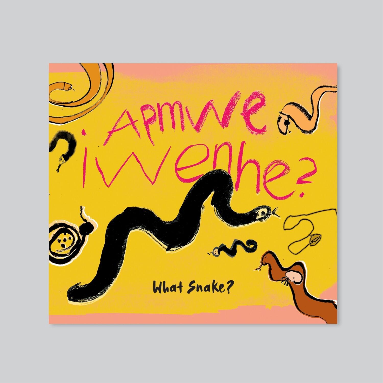 Apmwe Iwenhe? (What Snake?)
