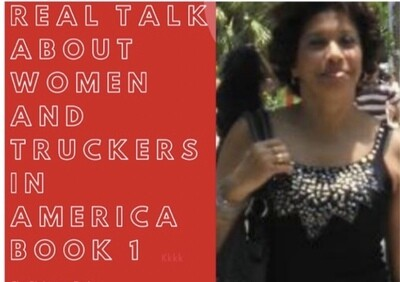 Real Talk About Women And Truckers in America Book 1