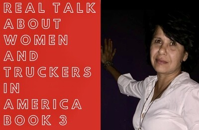 Real Talk About Women And Truckers In America Book 3