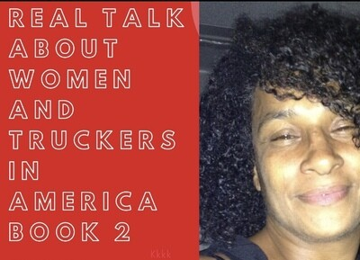 Real Talk About Women And Truckers In America Book 2