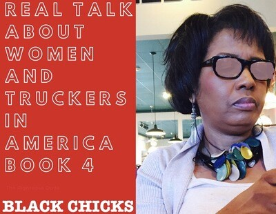 Real Talk About Women And Truckers In America Book 4