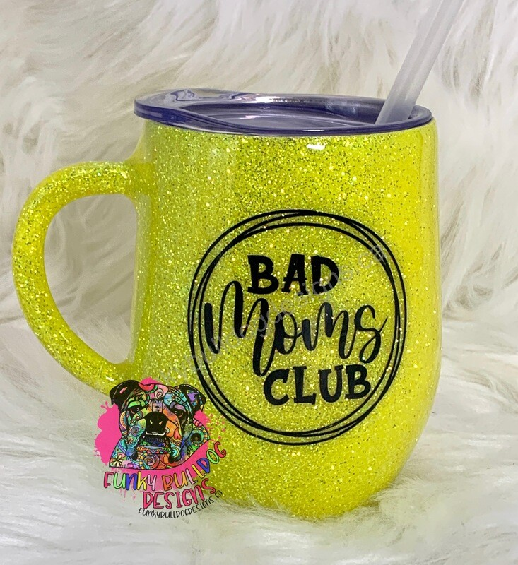12oz glitter stainless steel wine tumbler with handle - Bad Moms Club
