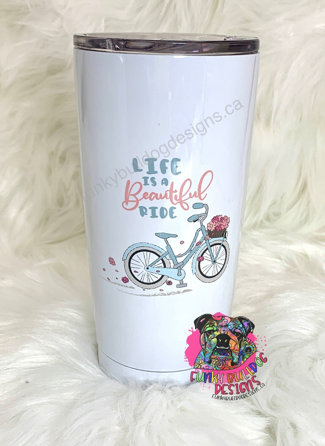 20oz Stainless Steel Tumbler - Life is a beautiful ride