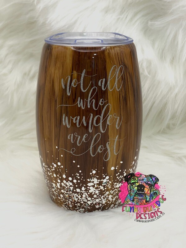 20oz woodgrain stainless steel Barrel tumbler - Not all who wander are lost