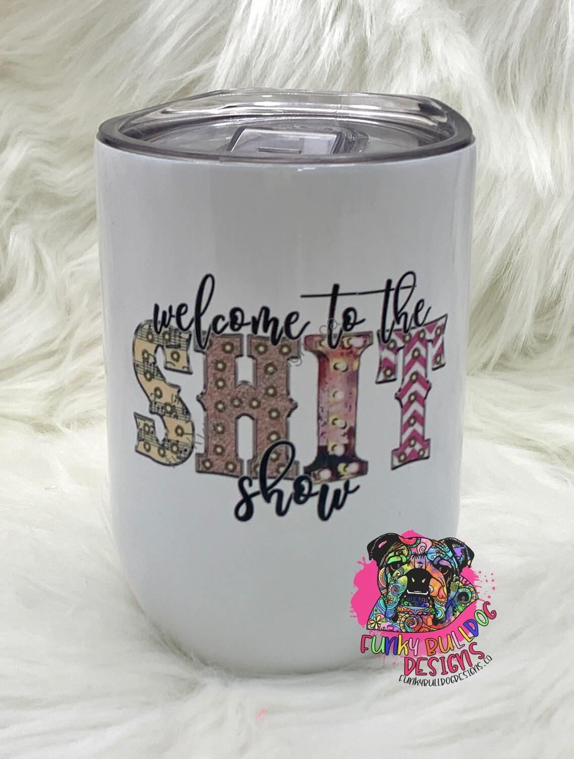 12oz Stainless Steel Wine Tumbler - Welcome to the $hit show