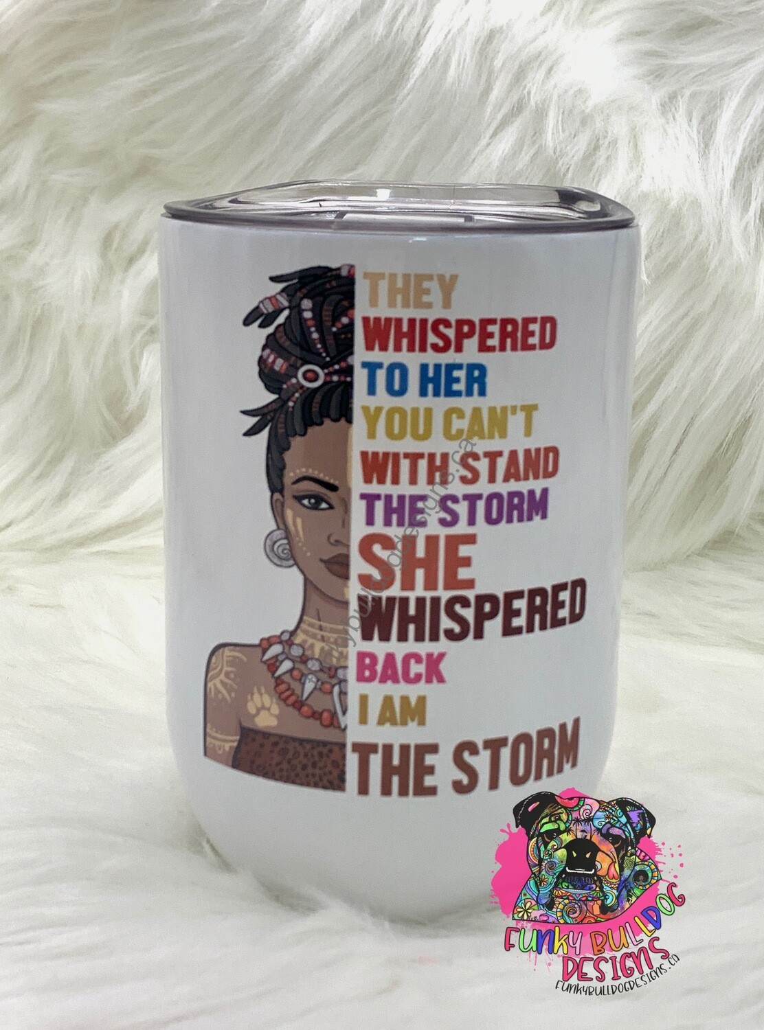 12oz Stainless Steel Wine Tumbler - they whispered to her, you can't withstand the storm