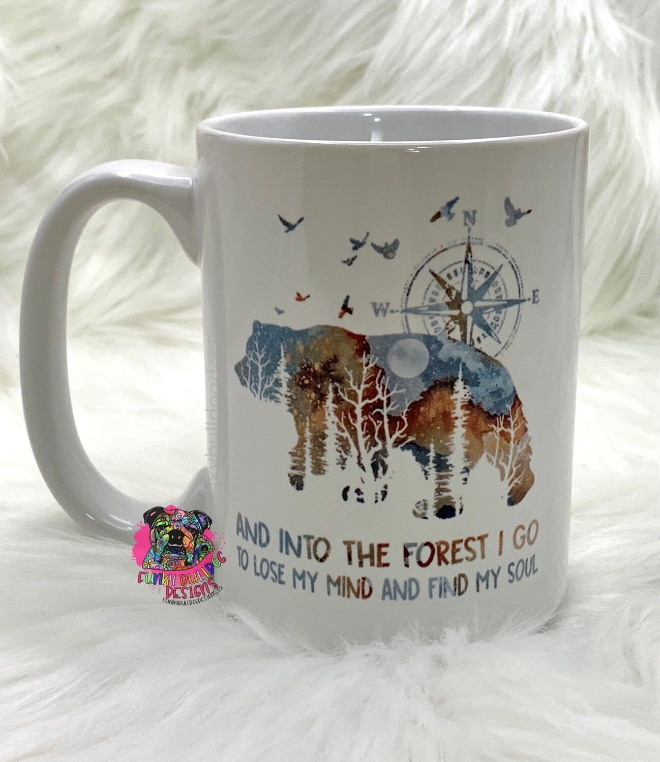 15oz Ceramic Mug - and into the forest I go to lose my mind and find my soul