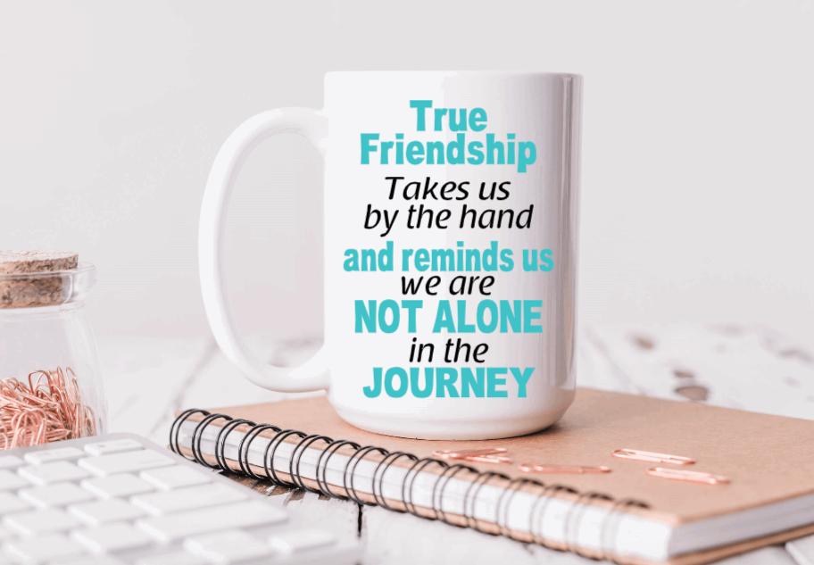 15oz Ceramic Mug - True Friendship