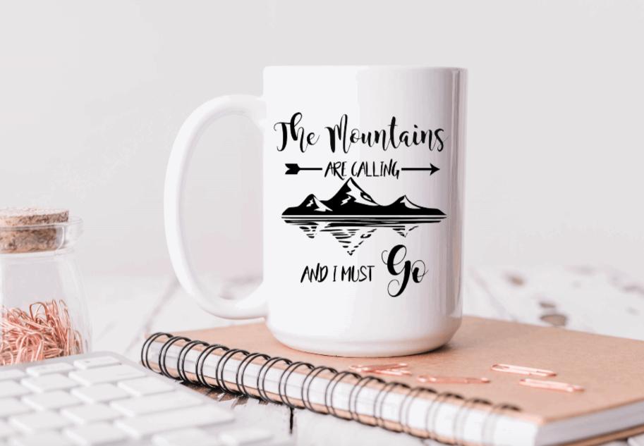 15oz Ceramic Mug - the mountains are calling and I must go
