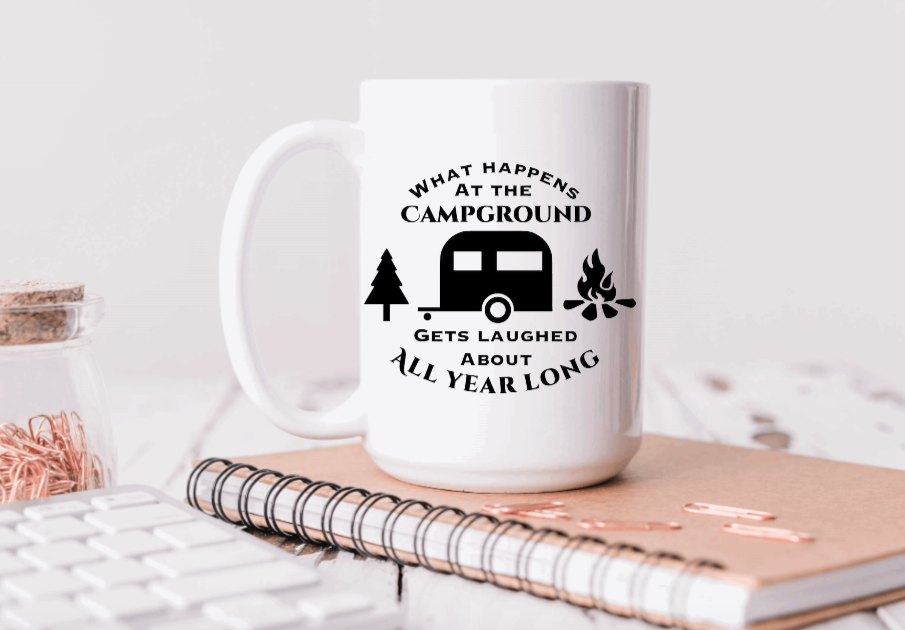 15oz Ceramic Mug - what happens at the campground gets laughed at all year long