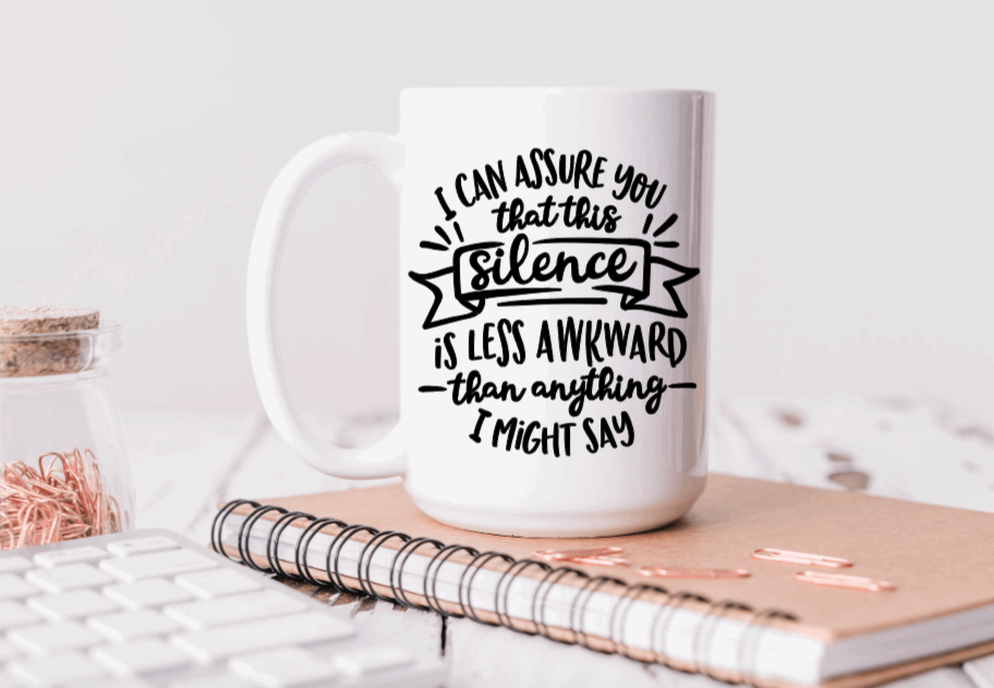 15oz Ceramic Mug - I can assure you that this silence is more awkward than anything I might say