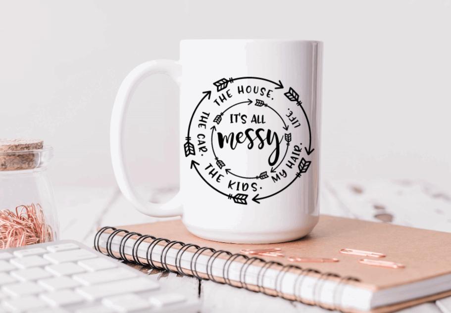 15oz Ceramic Mug - It's all messy