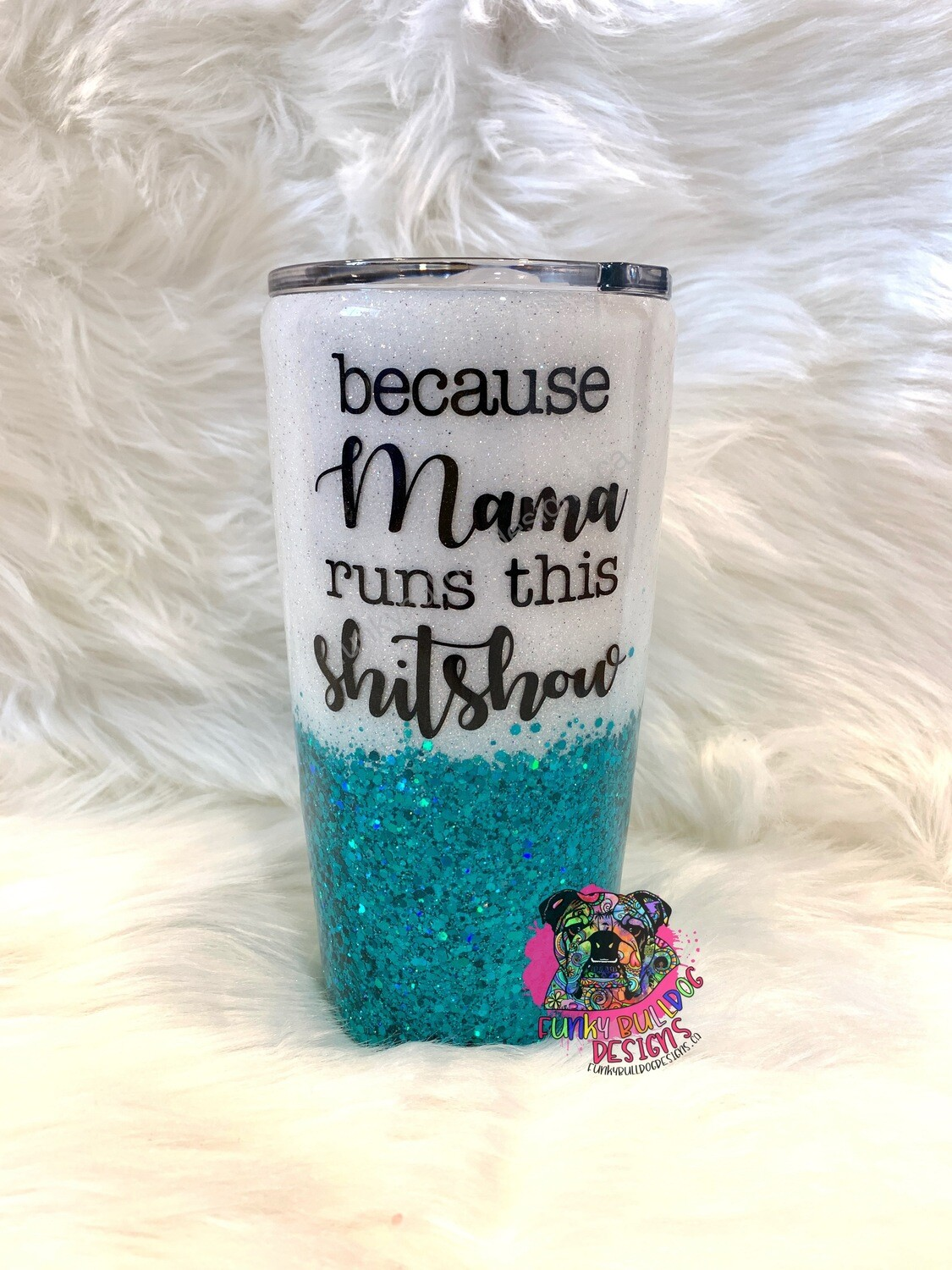 20oz TRIPLE WALL glitter stainless steel tumbler - because Mama runs this shitshow