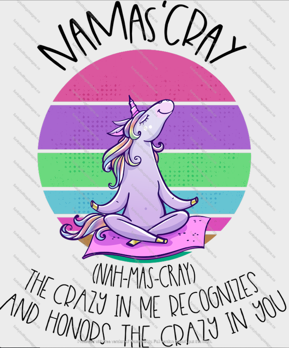 DTF (Direct to Film) Transfer - Namas'cray Unicorn - full color, no weeding - great for dark or light fabrics *please read entire description