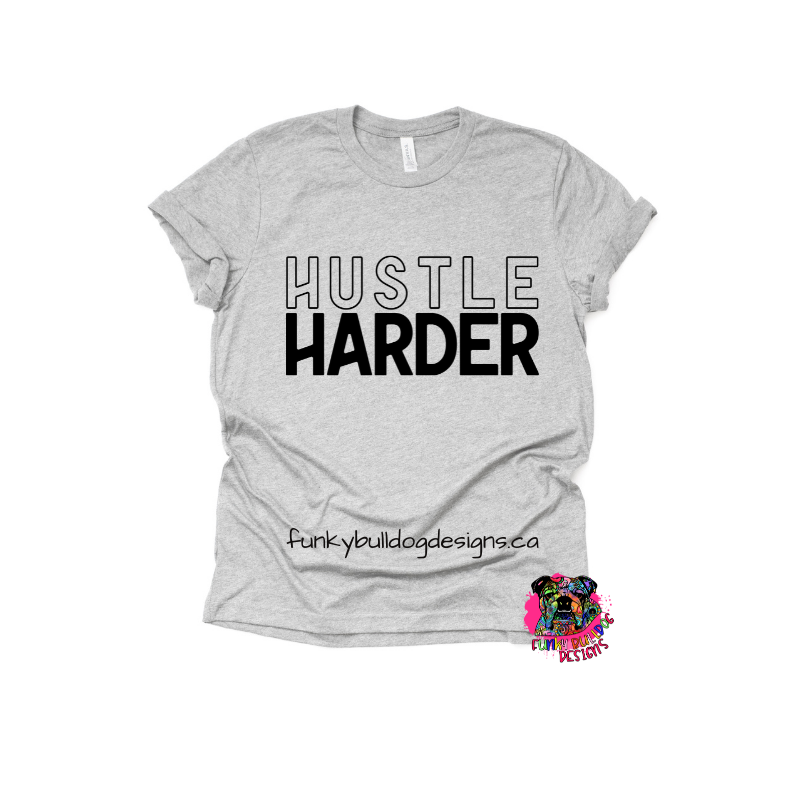 DTF (Direct to Film) Transfer - Hustle Harder - full color, no weeding - great for dark or light fabrics *please read entire description