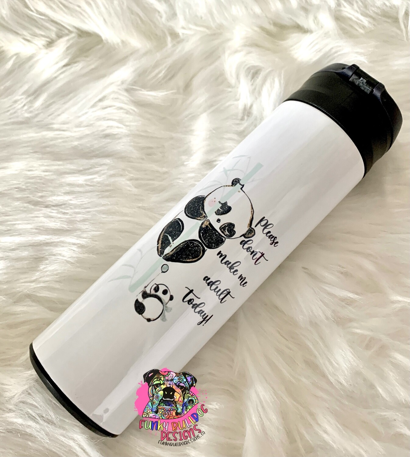 17oz stainless steel tumbler - Please don't make me adult today - Panda Design