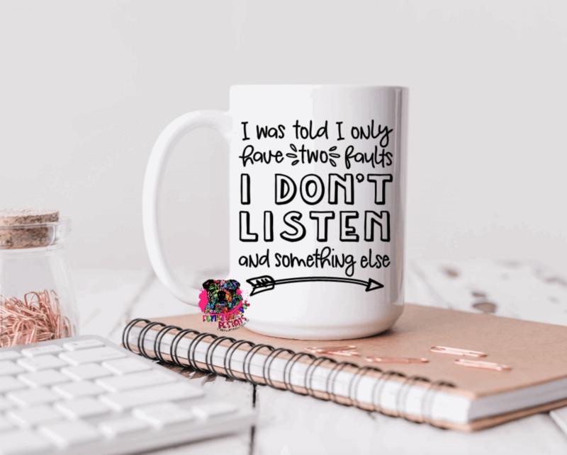 15oz Ceramic Mug - Don't listen - Dad Design