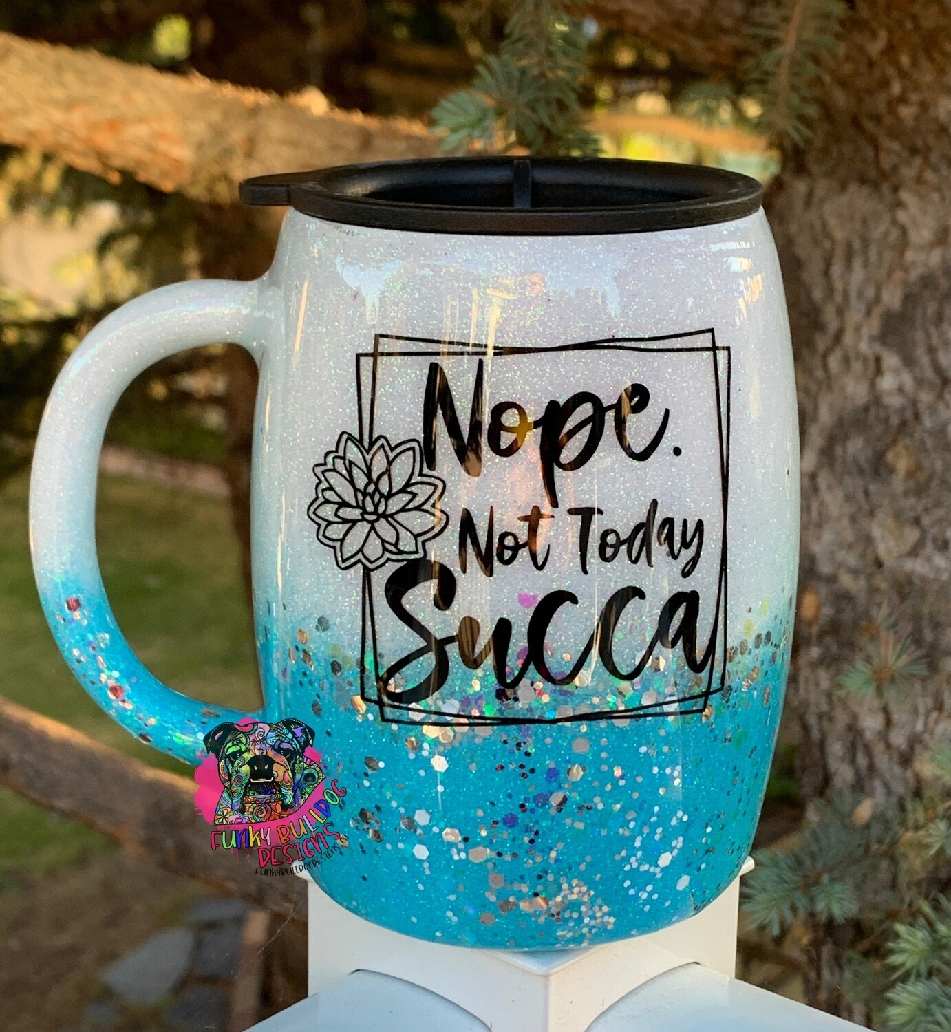 14oz stainless steel blue glitter tumbler - Nope not today Succa