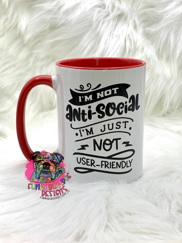 15oz Ceramic Mug (red handle) - I'm not anti-social, I'm just not user-friendly