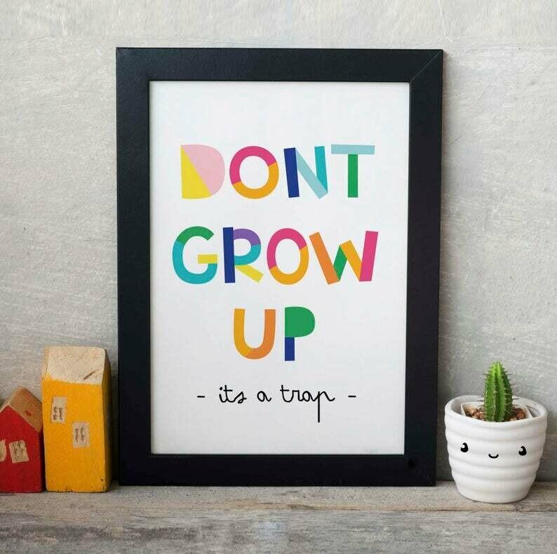 Don't Grow Up Wall Art Print