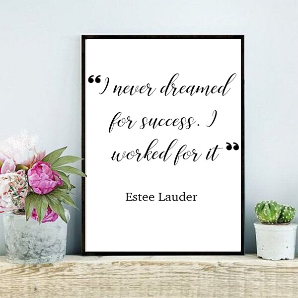 """""""I never dreamed for success. I worked for it"""" Quote Print and Frame"""