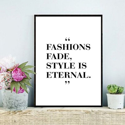 """""""Fashion Fade, Style is Eternal"""" Quote Print and Frame"""