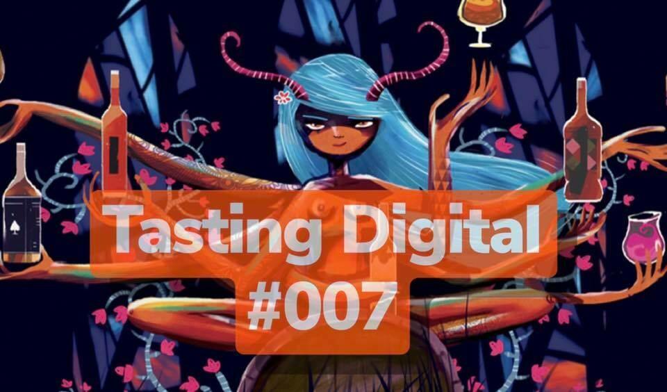 Tasting Digital #007