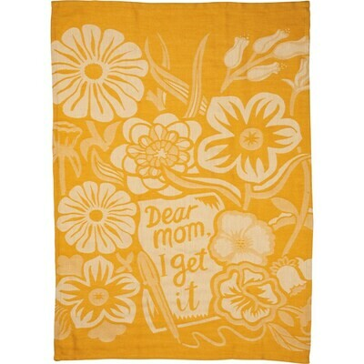 Dear Mom, I Get It Dishtowel