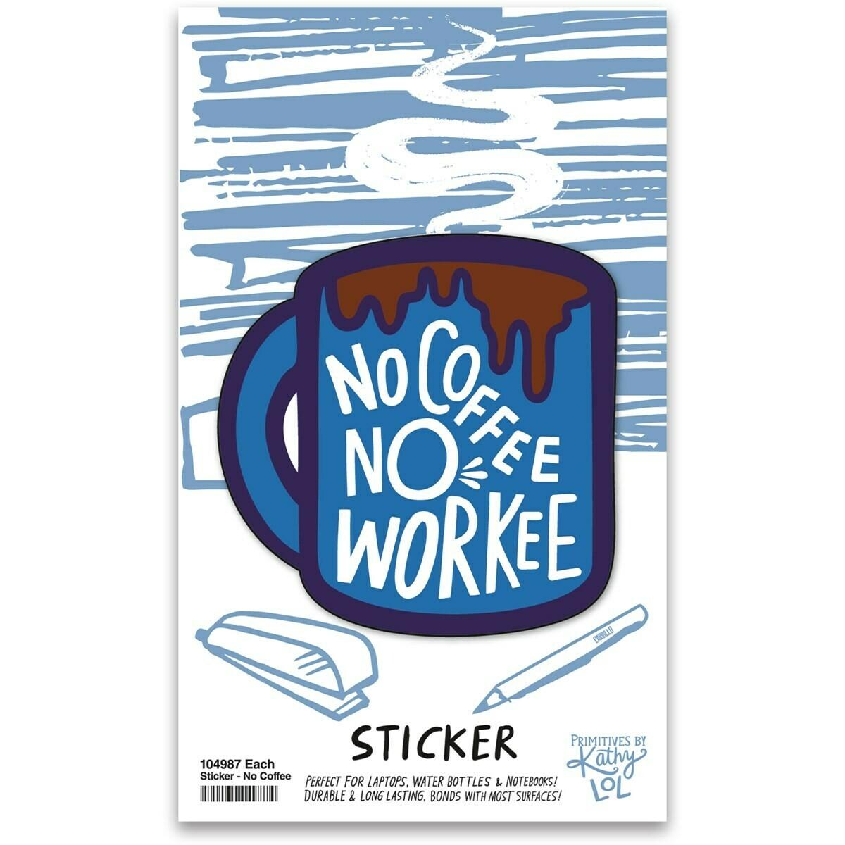 No Coffee No Workee Vinyl Sticker
