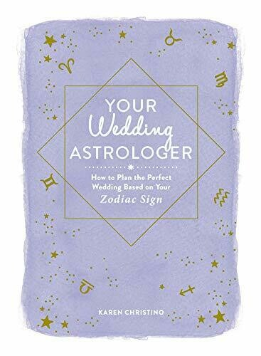 Your Wedding Astrologer: How to Plan the Perfect Wedding Based on Your Zodiac Sign