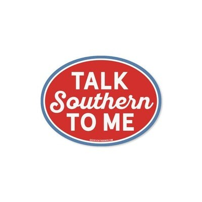 Talk Southern To Me Vinyl Sticker