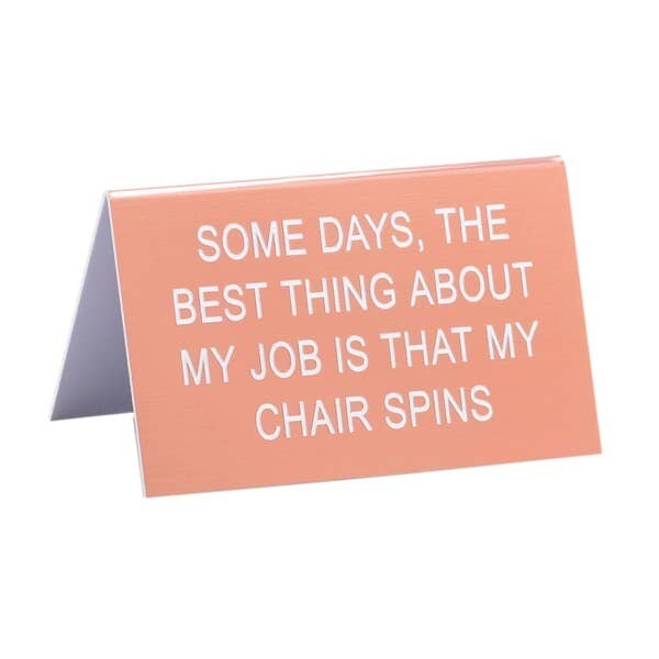 """Chair Spins 4.5"""" x 2.75"""" Desk Sign"""