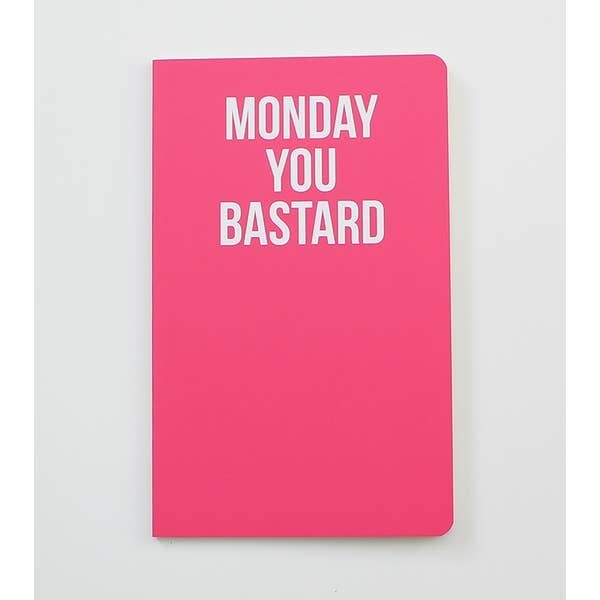 Monday You Bastard Notebook