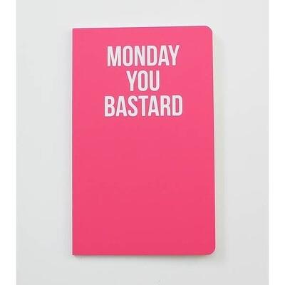 Monday You Bastard Notebook