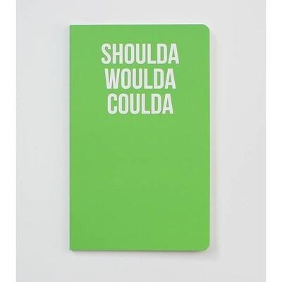 Shoulda Woulda Coulda Notebook
