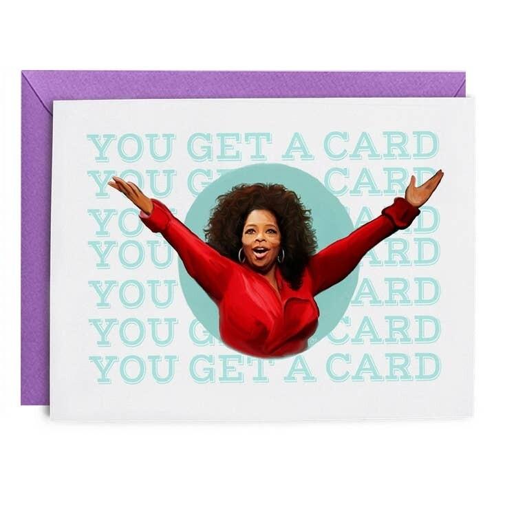 You Get A Card Card