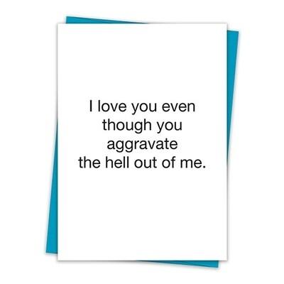 Aggravate Me Valentine Card