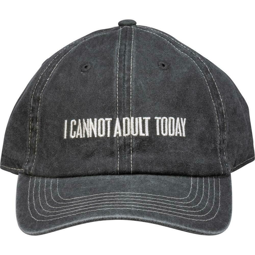 I Cannot Adult Today Baseball Hat