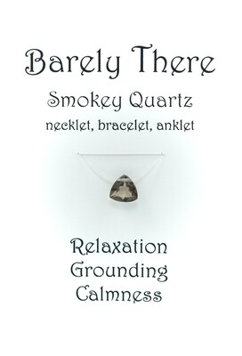 Smokey Quartz - Invisible Necklet, Bracelet, Anklet - Trillion Facet