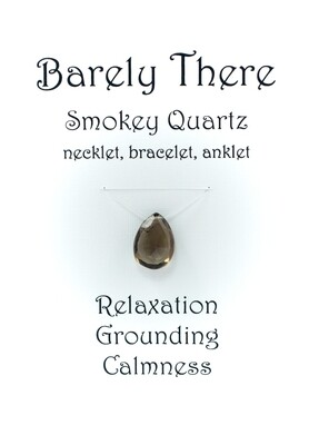 Smoky Quartz - Invisible Necklet, Bracelet, Anklet