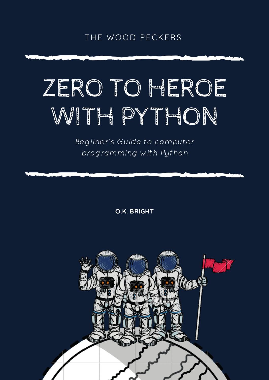 FROM ZERO TO HERO WITH PYTHON
