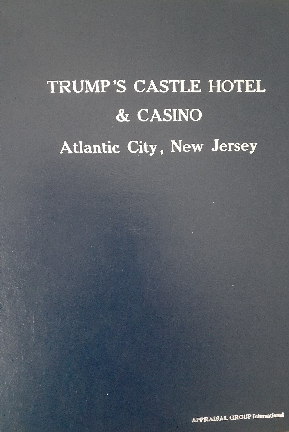 """TAP IMAGE TO READ MORE. THEN SCROLL. ORIGINAL TRUMP CASTLE CASINO APPRAISAL, PREPARED AT THE DIRECTION OF """"THE TRUMP ORGANIZATION """" UTILIZING PROJECTIONS TO ENHANCE VALUE THAT JUST CAN'T BE ACHIEVED."""