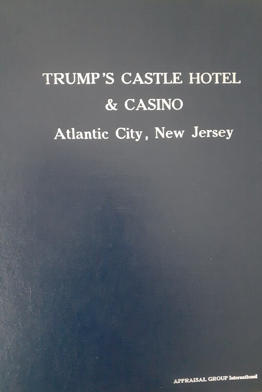 TAP IMAGE TO READ MORE. THEN SCROLL. ORIGINAL TRUMP CASTLE CASINO APPRAISAL, PREPARED AT THE DIRECTION OF